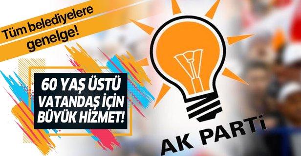 AK Parti'den 60 yaş üstü vatandaşlar için büyük hizmet!