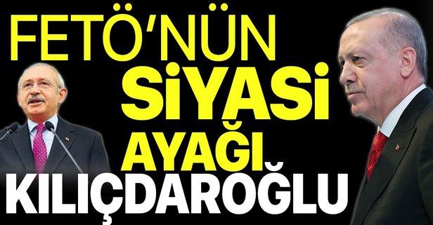 FETÖ'nün siyasi ayağı Kılıçdaroğlu