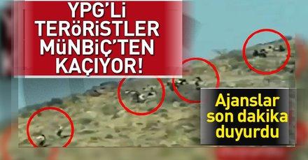 Münbiç'te YPG'li teröristler kaçıyor!