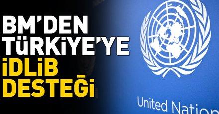 Son dakika: BMden Türkiyeye İdlib desteği