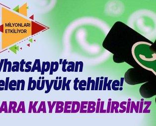 WhatsApp'tan gelen büyük tehlike! Para kaybedebilirsiniz