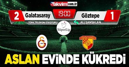 Galatasaray sahasında Göztepe'yi 2-1 mağlup etti Galatasaray 2-1 Göztepe MAÇ SONUCU ÖZET