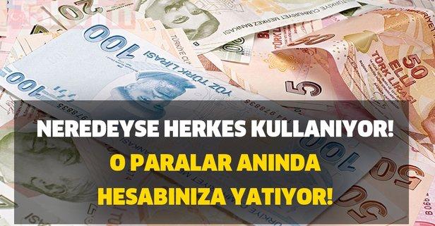 Türkiye'de neredeyse herkes kullanıyor! O paralar anında hesabınıza geri yatıyor!