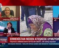 Ermenistan bu yüzden Türk sivillere saldırıyor!