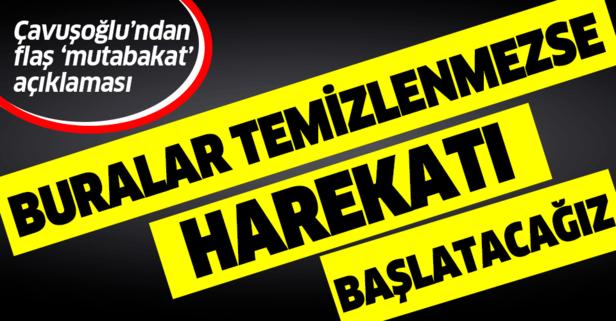 Bakan Çavuşoğlu'ndan flaş mutabakat açıklaması!