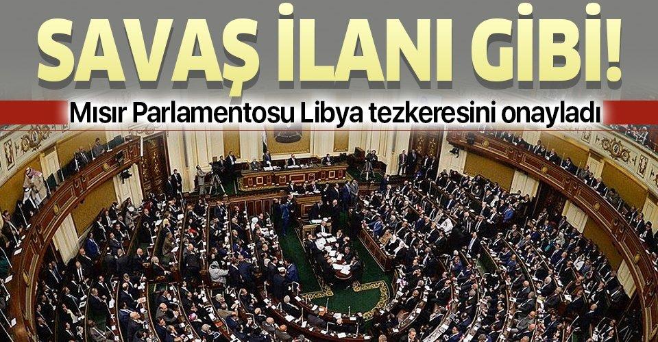 Son dakika: Mısır Parlamentosu'ndan Libya'ya askeri müdahaleye onay!