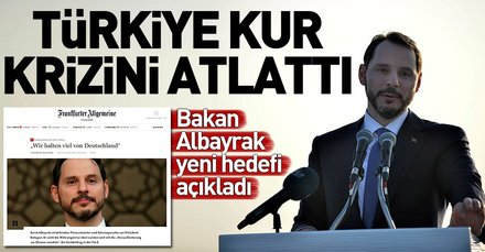 Bakan Berat Albayrak: Türkiye kur krizini atlattı