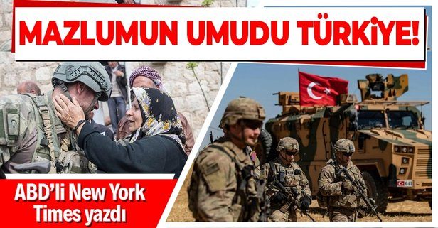 NYT yazdı: Mazlumun umudu Türkiye
