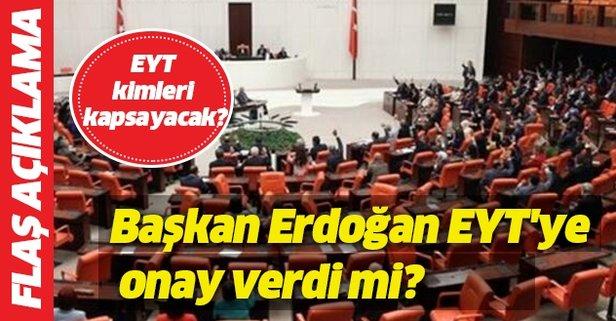EYT'de flaş gelişme! Başkan Erdoğan onay verdi mi?