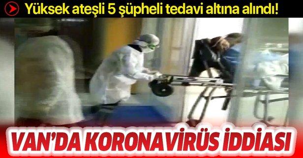 Van'da koronavirüs iddiası!
