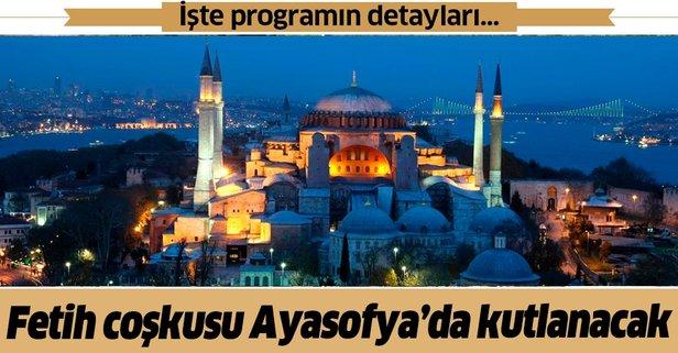 Fetih coşkusu Ayasofya'da kutlanacak