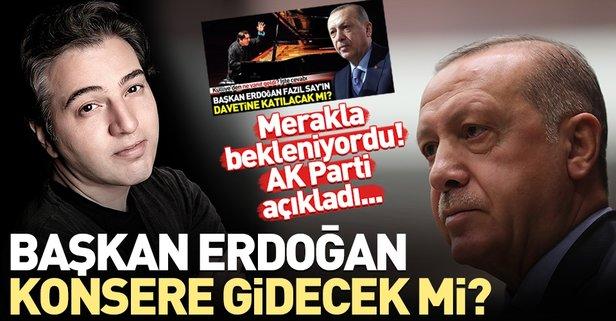 Başkan Erdoğan Fazıl Say konserine gidecek mi?
