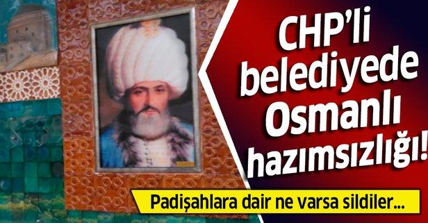 CHP'li belediyede Osmanlı hazımsızlığı