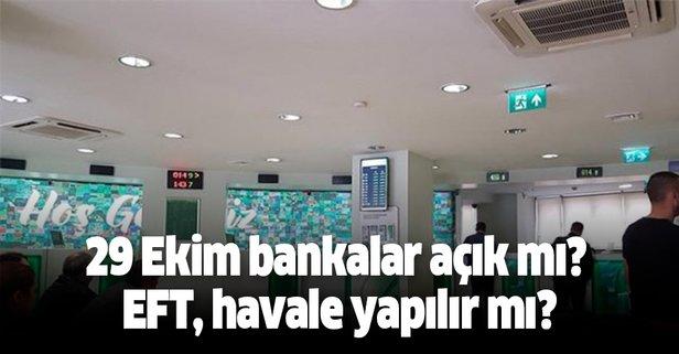 29 Ekim bankalar açık mı olur EFT, havale yapılır mı?