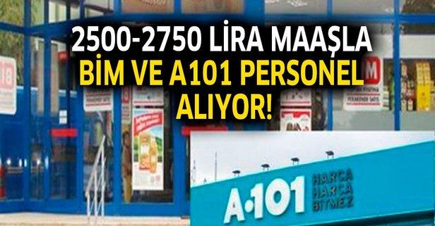 2500-2750 TL maaşla BİM ve A101'e personel alımı yapılacak