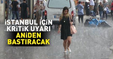 Meteoroloji'den İstanbul için önemli uyarı: Sağanak aniden bastıracak