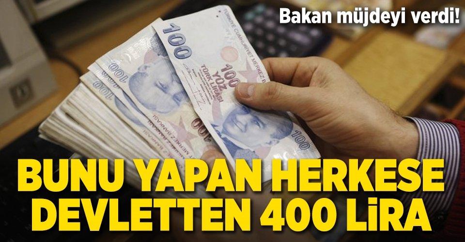 Milyonlarca kişiye müjde! 400 lira verilecek