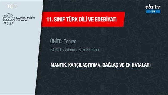 11. Sınıf Türk Dili Ve Edebiyatı Dersi - Konu: Mantık, Karşılaştırma, Bağlaç Ve Ek Hataları - 1 Nisan 2020 Çarşamba