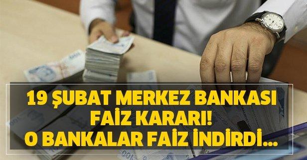 19 Şubat Merkez Bankası faiz kararı! O bankalar faiz İndirdi...