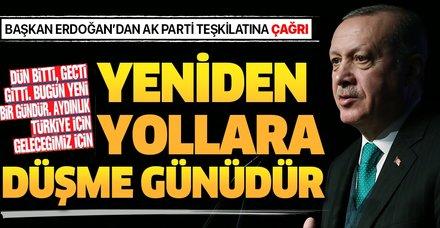 Başkan Erdoğan'dan AK Parti teşkilatına çağrı: Yeniden yollara düşme günüdür