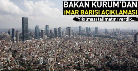 Son dakika: Bakan Kurum'dan imar barışı açıklaması