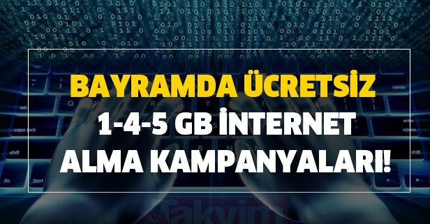 Bedava internet nasıl alınır? Bayramda ücretsiz 1-4-5 GB internet alma kampanyaları!