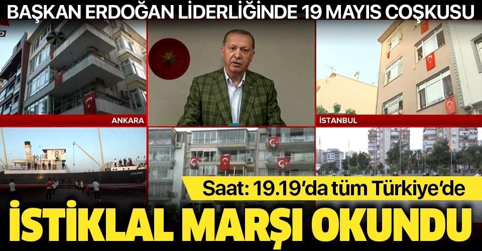 Son dakika: Türkiye'de 19 Mayıs coşkusu: Başkan Erdoğan'ın liderliğinde tüm yurtta İstikal Marşı okundu