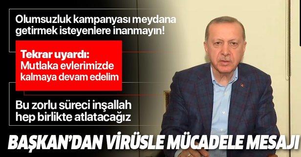 Başkan Erdoğan'dan koronavirüsle mücadele mesajı