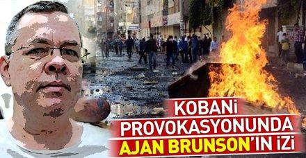 Kobani provokasyonunda ajan Brunson'ın izi