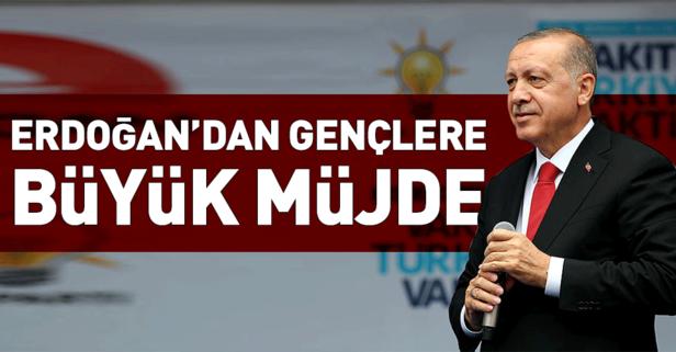 Erdoğan'dan gençlere büyük müjde