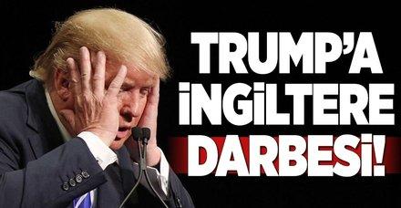 Trump'a İngiltere darbesi!