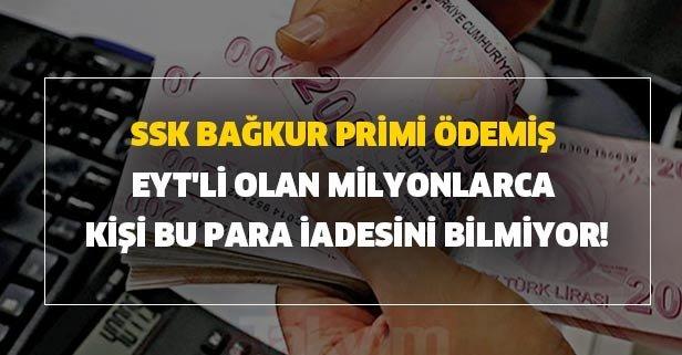 SSK Bağkur primi ödemiş EYT'li olan milyonlarca kişi bu para iadesini bilmiyor!