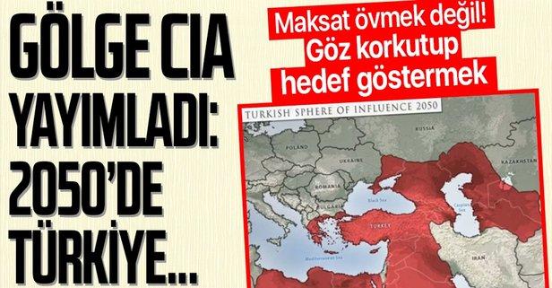 Gölge CIA yayımladı! 2050 yılında Türkiye...