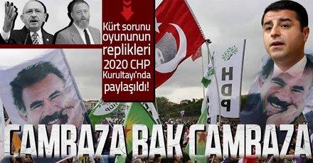 Kürt sorunu oyununun replikleri CHP Kurultayı'nda!