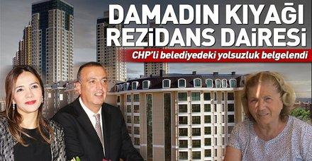 CHP'li Ataşehir Belediyesi'nde yolsuzluk belgelendi! Damadın kıyağı rezidans dairesi