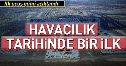 İstanbul'un yeni havalimanından ilk uçuş tarihi belli oldu