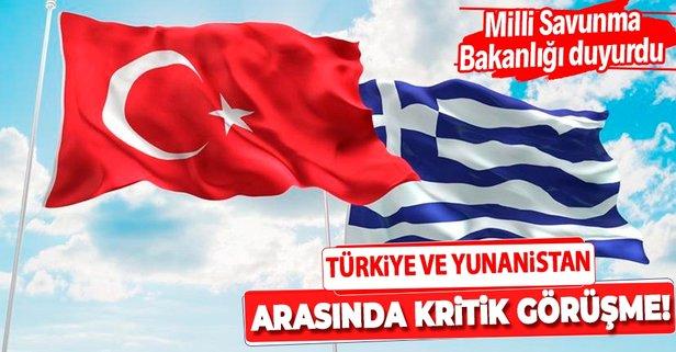MSB duyurdu! Yunanistan ile kritik görüşme