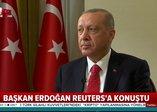 Başkan Erdoğandan Reuterse önemli açıklamalar