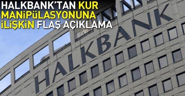 Halkbank'tan kur manipülasyonu açıklaması