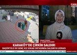 Son dakika: Karaköy'de başörtülü gençlere çirkin saldırıda bilgi alma tutanağı ortaya çıktı