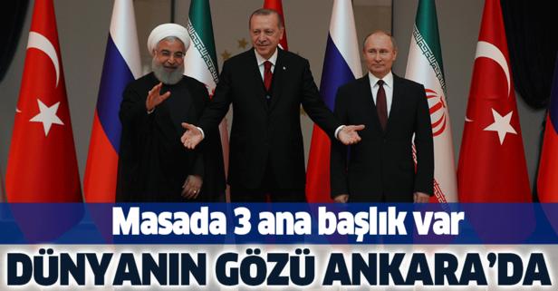 Dünyanın gözü Ankara'da