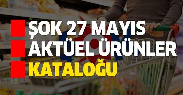 ŞOK 27 Mayıs aktüel kataloğu indirimli ürünleri nelerdir?