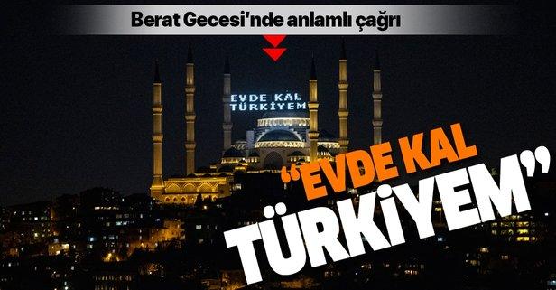 Berat Gecesi'nde Evde Kal Türkiyem çağrısı