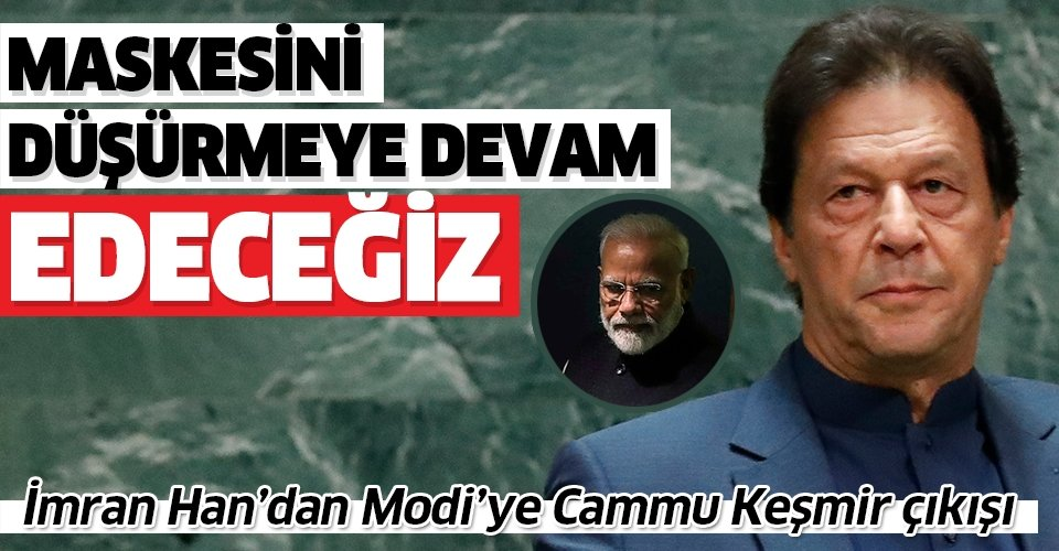 İmran Han'dan Hindistan Başbakanı Modi'ye Cammu Keşmir çıkışı: Maskesini düşürmeye devam edeceğiz