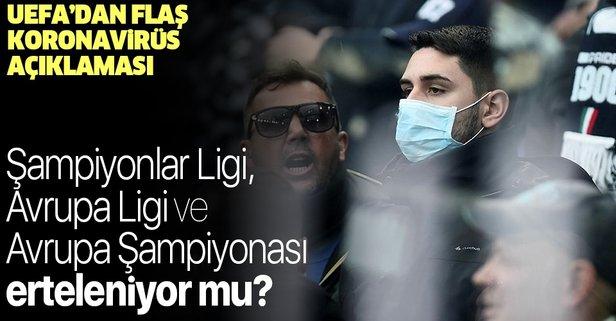 UEFA'dan flaş koronavirüs açıklaması