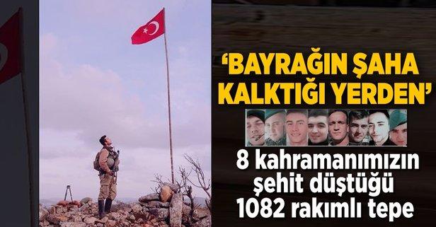 8 askerin şehit düştüğü tepede al bayrağımız asılı