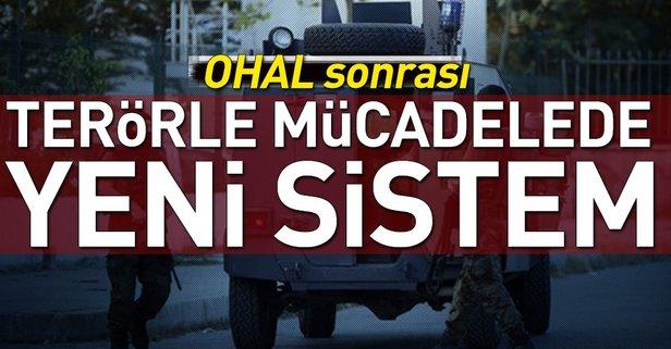 OHAL sonrası terörle mücadelede yeni sistem!