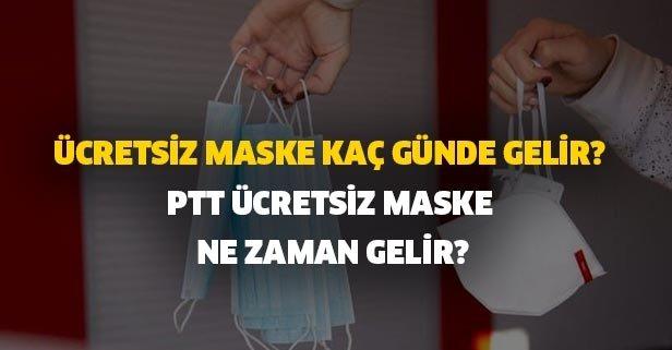 Ücretsiz maske kaç günde gelir? PTT ücretsiz maske ne zaman gelir?