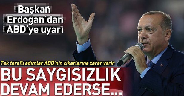 Başkan Erdoğan ABDyi uyardı