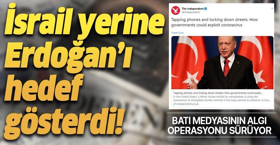 Batı medyasının Türkiye üzerinden algı operasyonu sürüyor! Şimdi de İsrail diyemeyip, Erdoğan'ı hedef gösterdiler